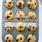 Homemade Maple-Sweetened Blueberry Muffins