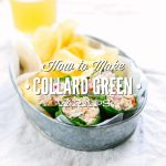 How to Make Collard Green Wraps