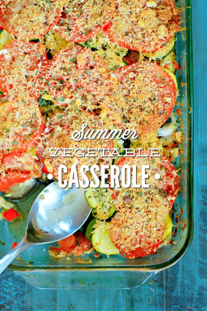 Summer Vegetable Casserole A Family Friendly Veggie Recipe Live