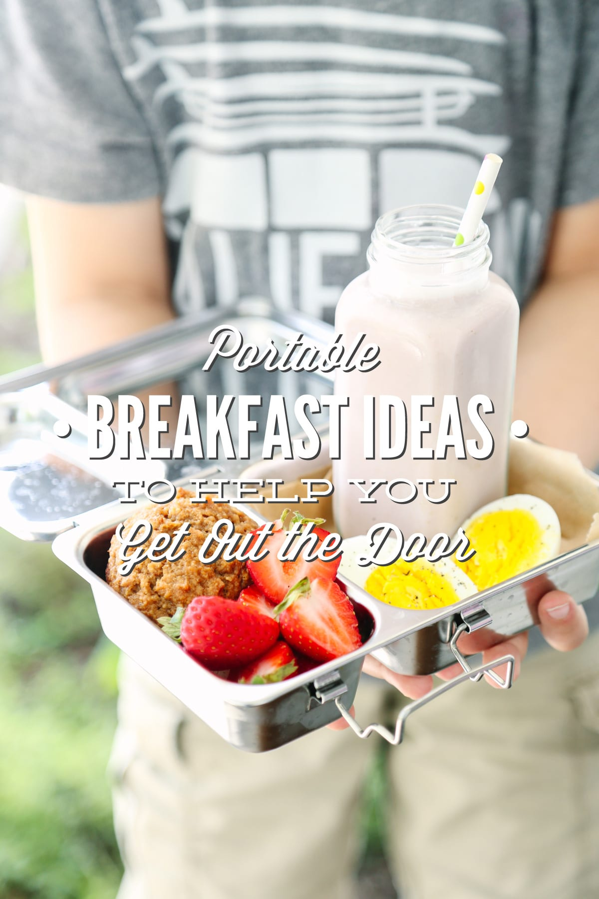 9 Portable Real Food Breakfast Ideas To Help You Get Out The Door