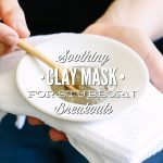Soothing Clay Mask For Stubborn Breakouts and Scars