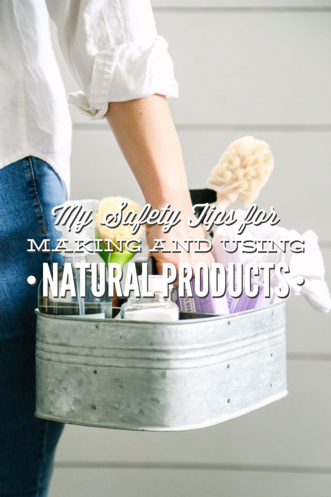 My tips for safely making, keeping, and using natural cleaning and bodycare products.