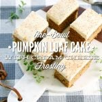 One-Bowl Pumpkin Loaf Cake with Cream Cheese Frosting