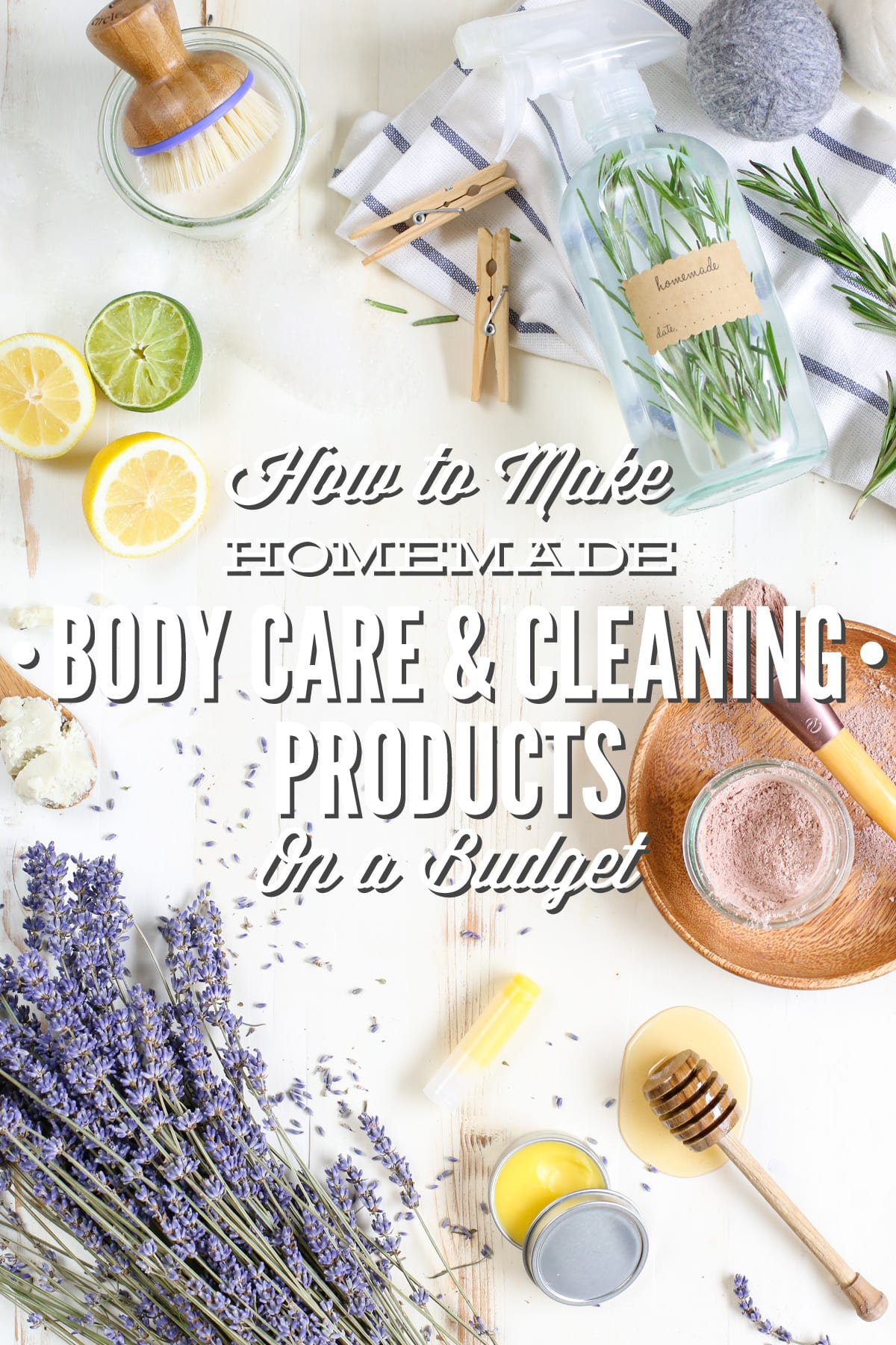 How to Make Homemade Body Care and Cleaning Products on a Budget