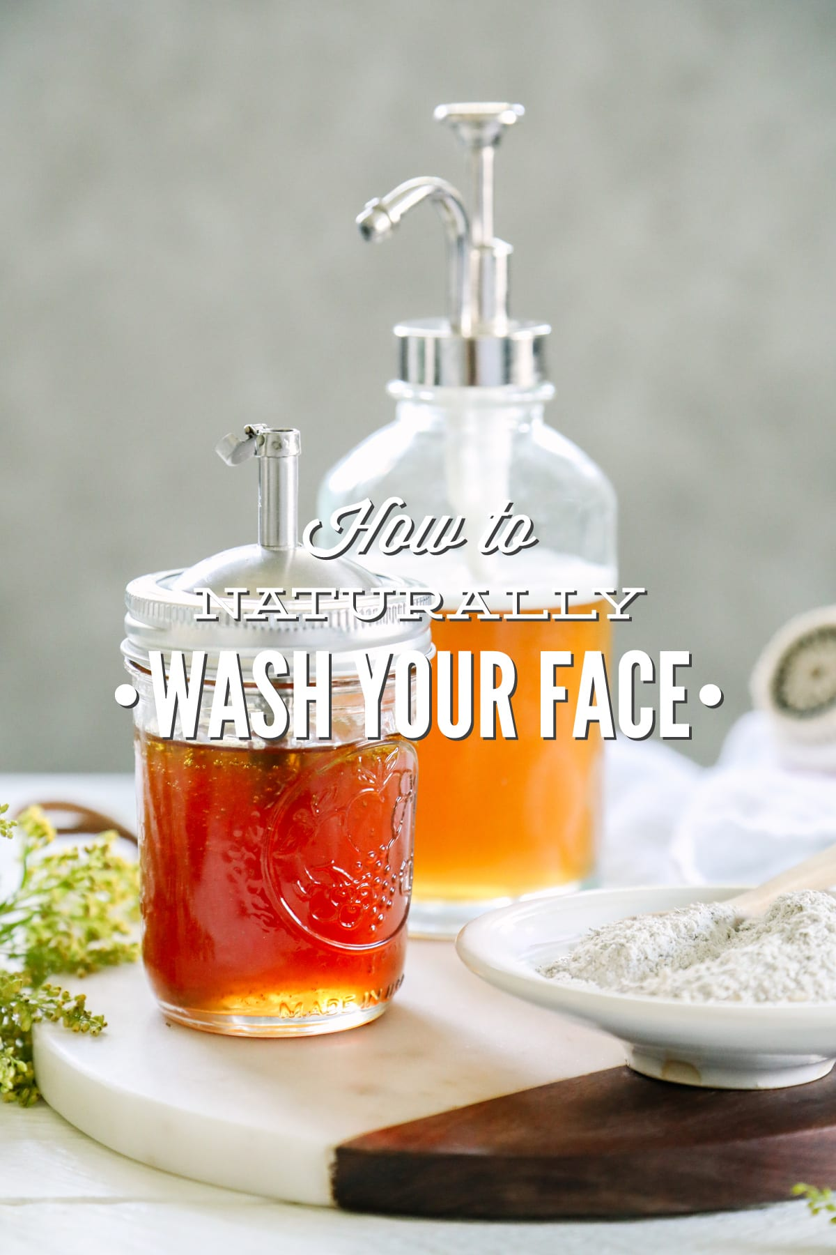 How to Naturally Wash Your Face