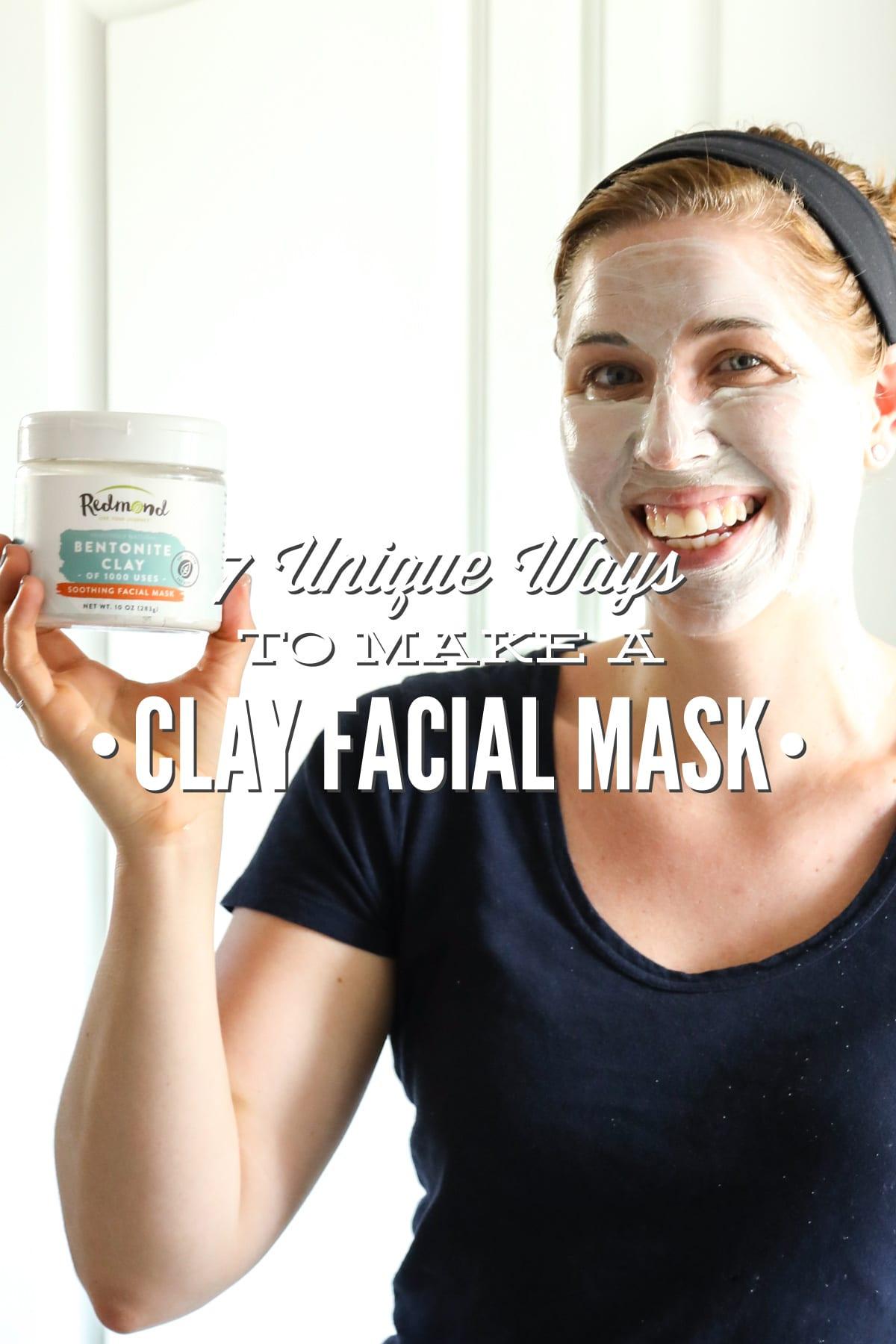 7 Unique Ways to Make a Clay Facial Mask