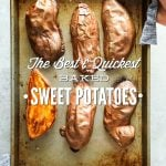 The Best and Quickest Baked Sweet Potatoes