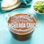 How to Make Homemade Enchilada Sauce