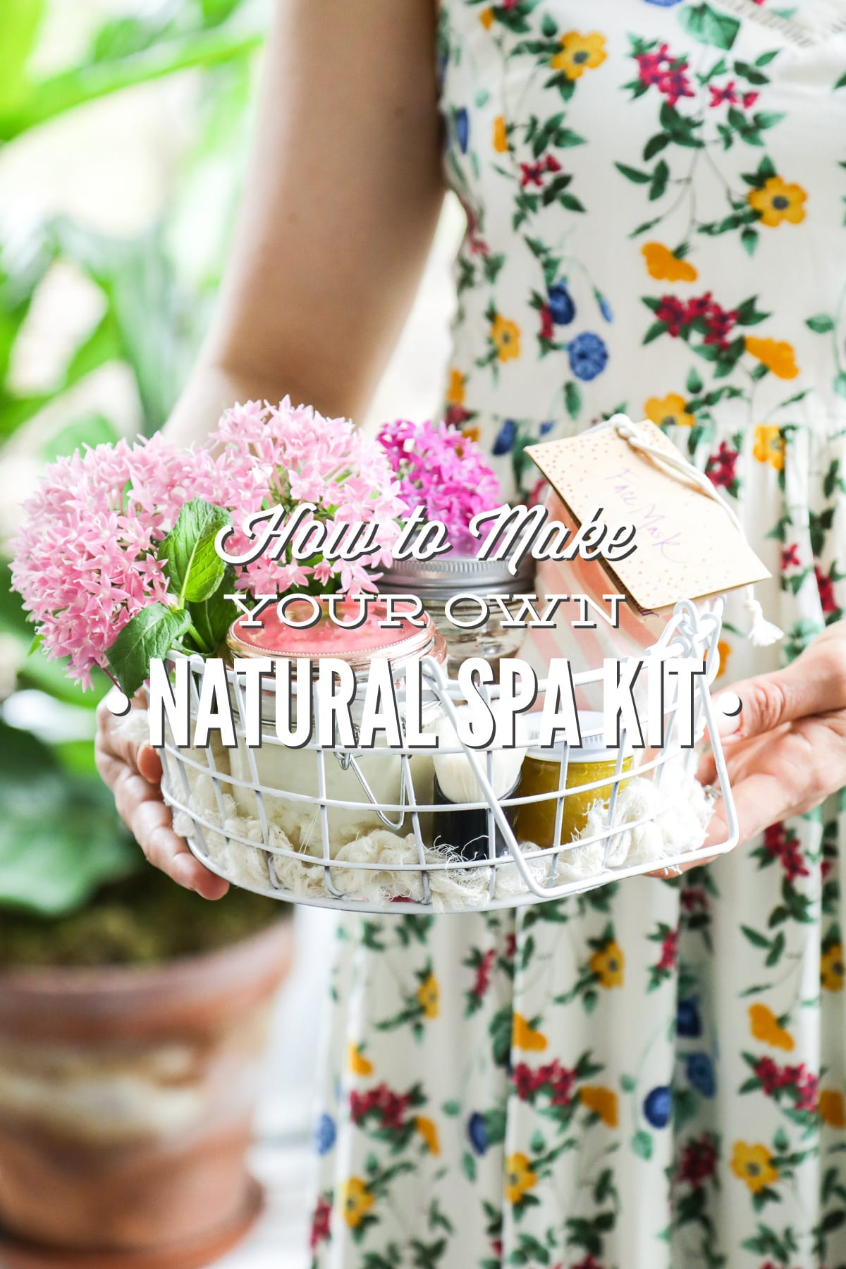 How to Make Your Own Natural Spa Kit