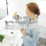 White Willow and Apple Cider Acne Facial Toner