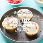 Homemade Vanilla Einkorn Cupcakes and Buttercream Frosting