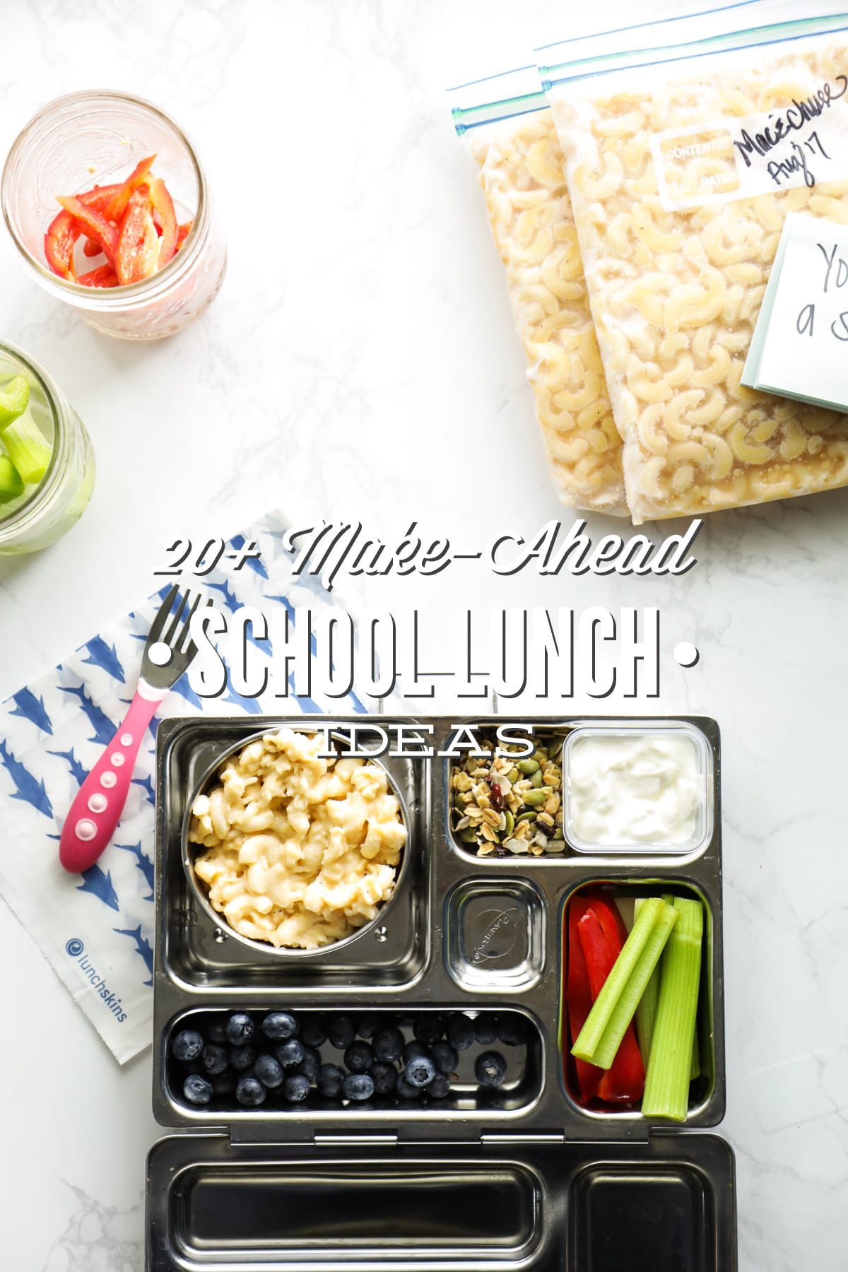 20 Plus (Real Food) Make-Ahead School Lunch Ideas (with