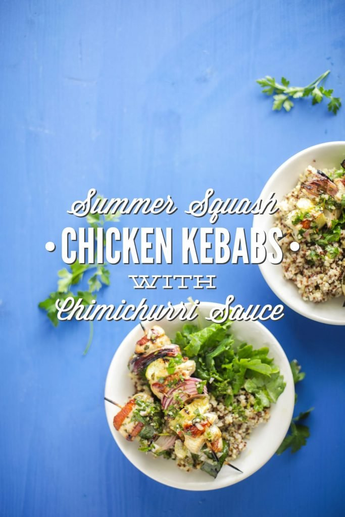 Summer squash and chicken kebabs flavored with a homemade, easy-to-make chimichurri sauce. So good!