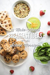 15 (Real Food) Make-Ahead Breakfast Ideas For School Mornings (with Freezer-Friendly Options)