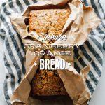 Einkorn Cranberry-Orange Bread