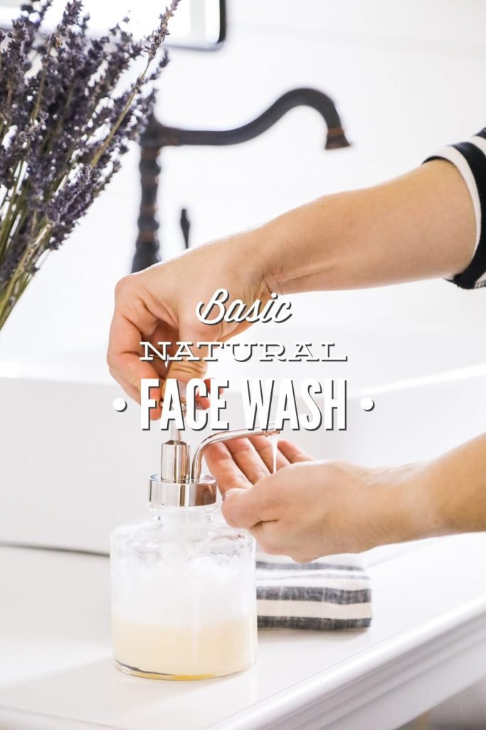 Basic Natural Face Wash + Four Ways To Customize Homemade