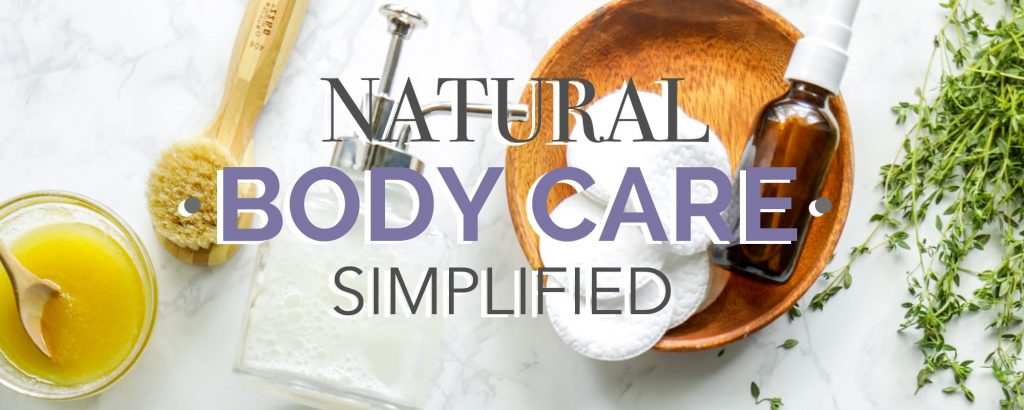 Natural Body Care Simplified