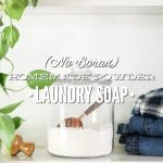 (No Borax) Homemade Powder Laundry Soap with Natural Fabric Softener