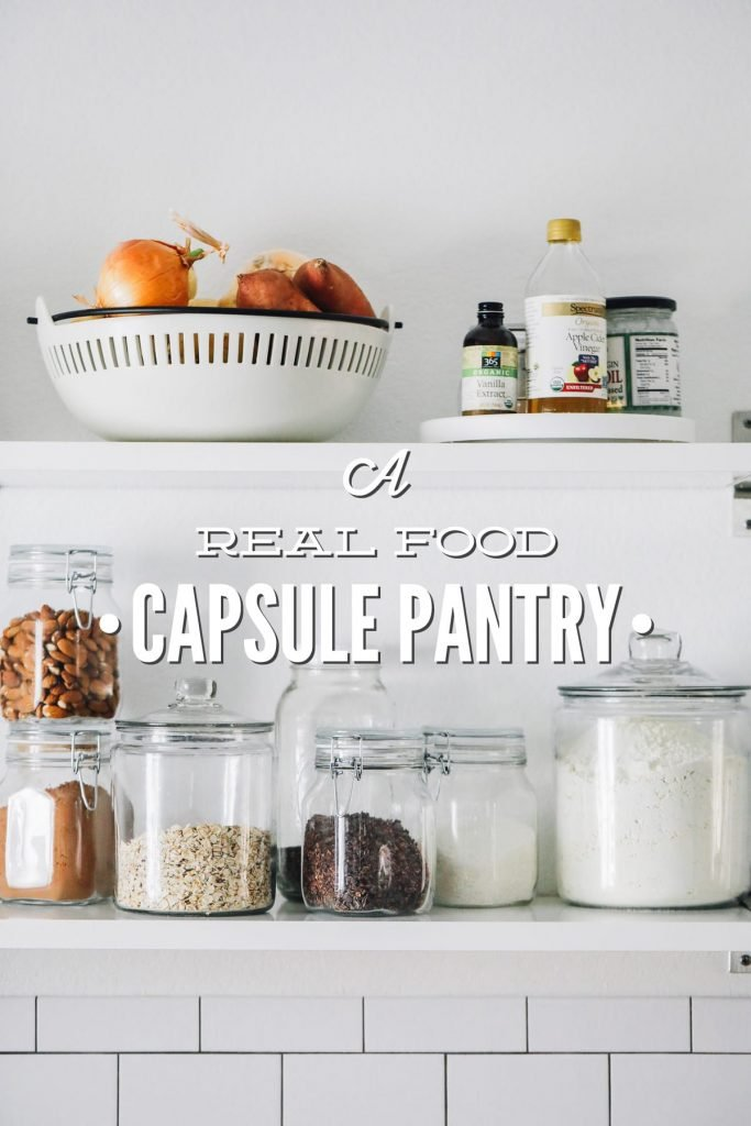 Simplify Real Food with a Capsule Pantry