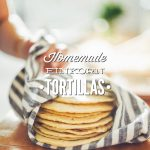 Homemade-Einkorn-Flour-Tortillas