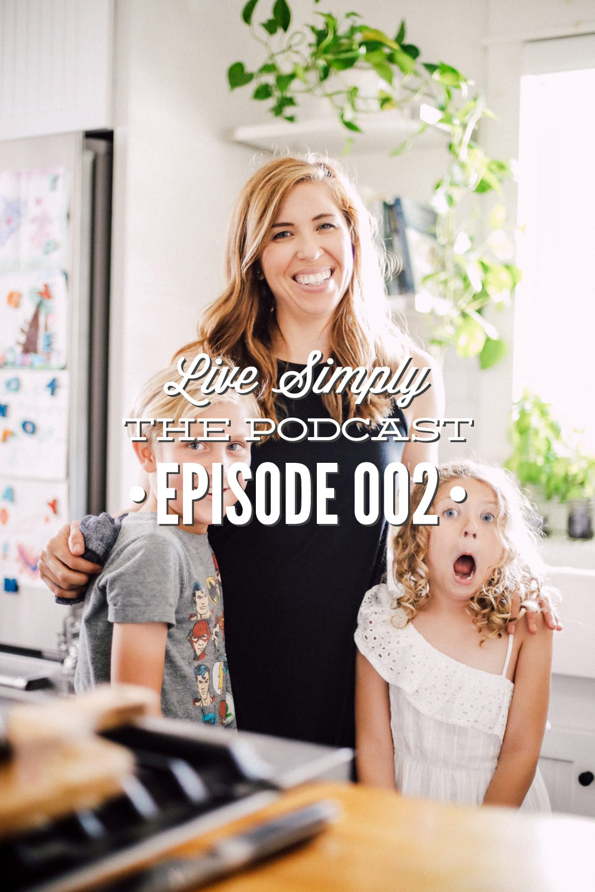 Episode 002 Live Simply Podcast