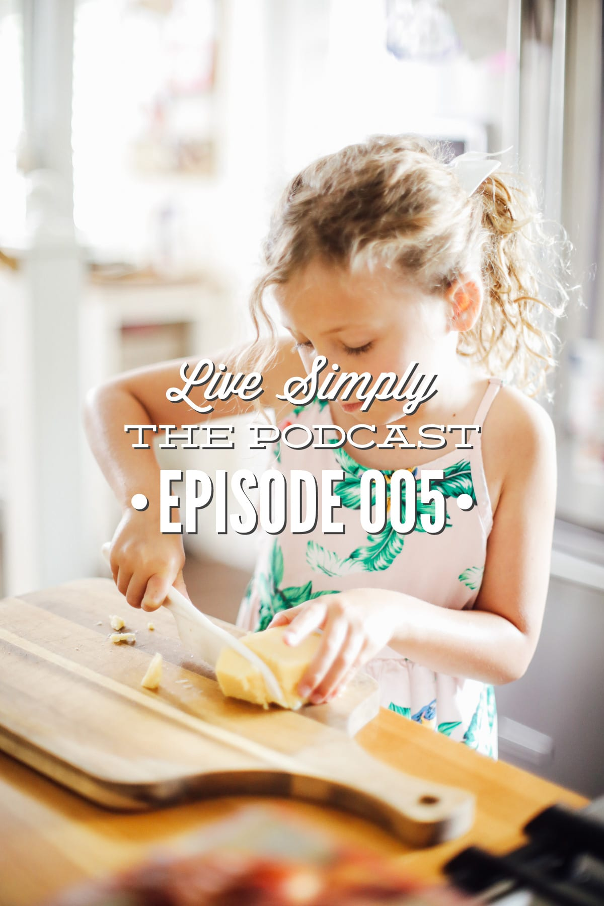 Episode 005 Live Simply Podcast