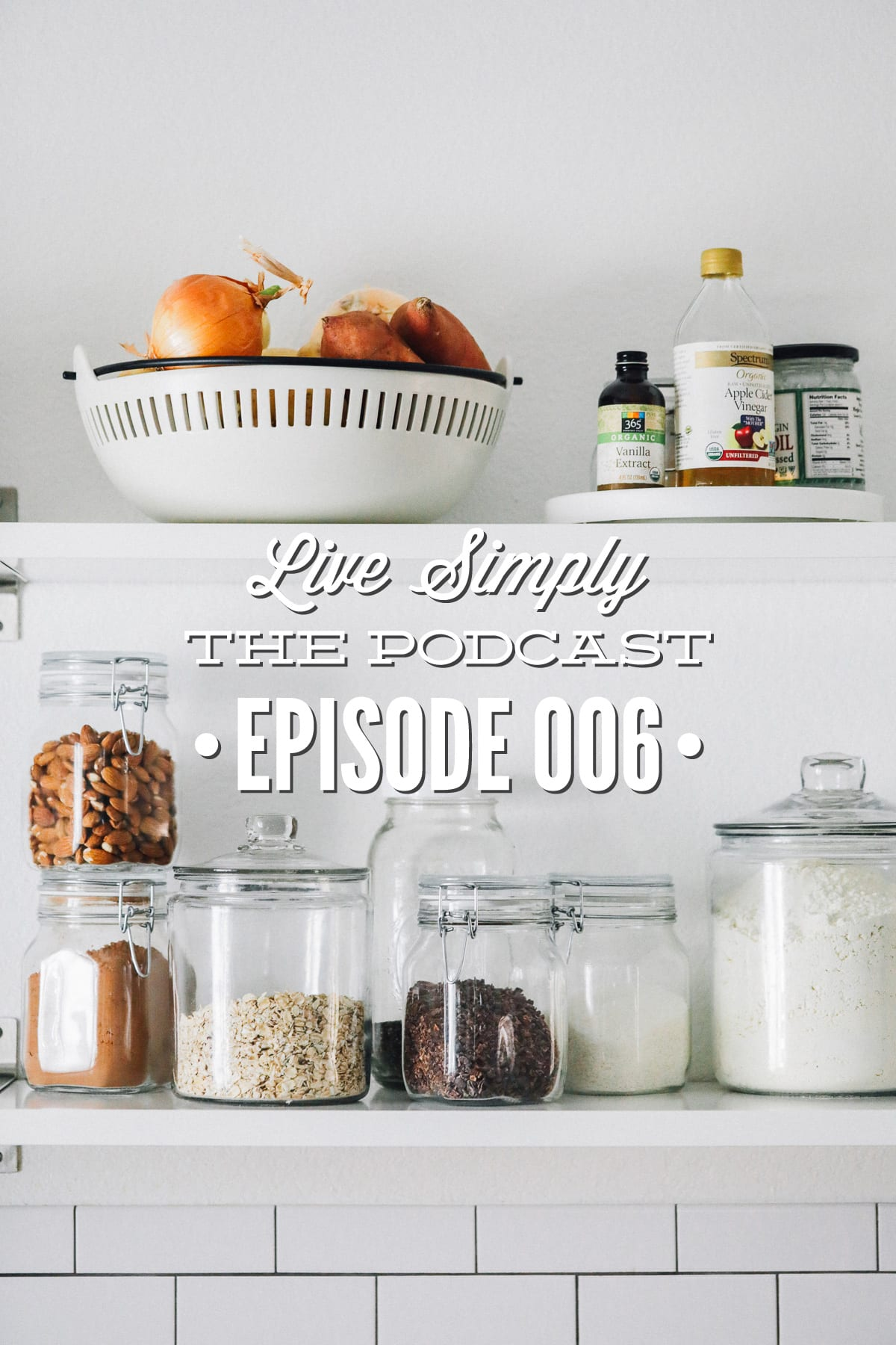 Live Simply, The Podcast Episode 006