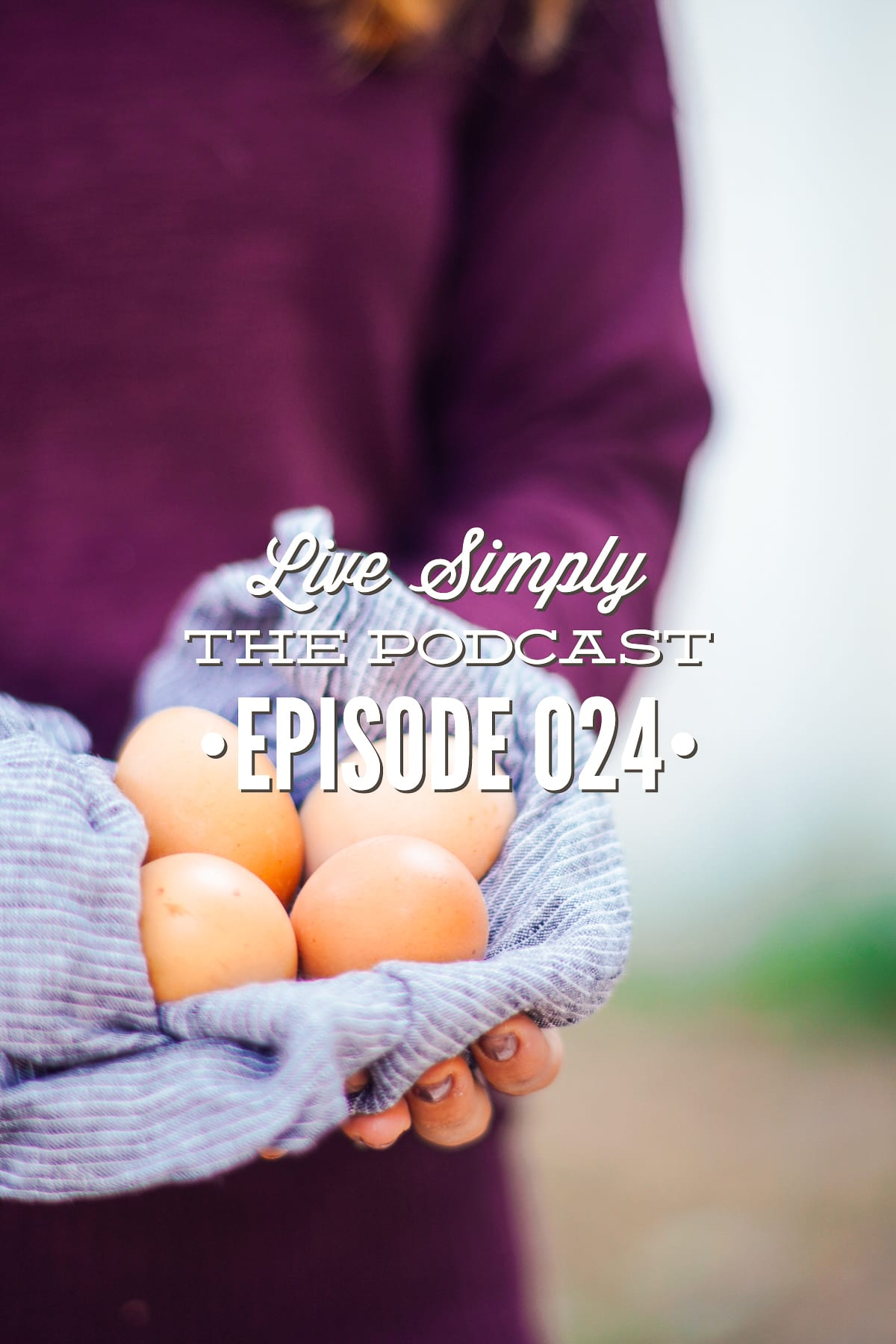 Live Simply Podcast: Practical Tips for Growing Your Own Food