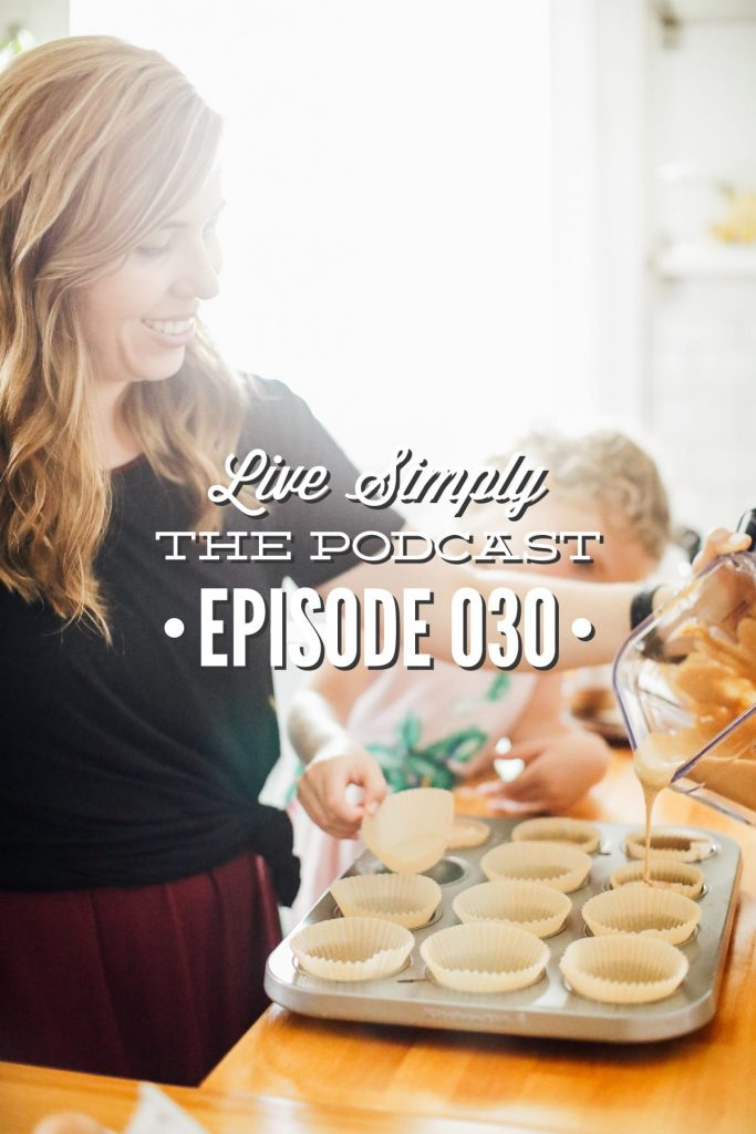 Live Simply, The Podcast: How to avoid the power struggle with kids over food