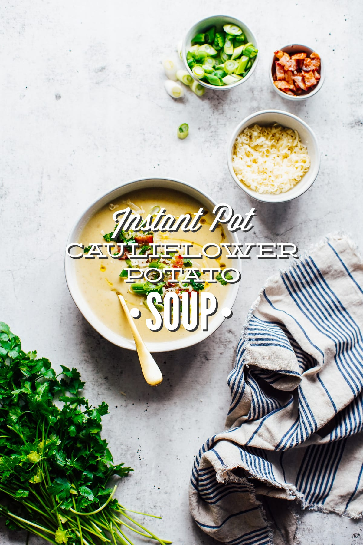 Instant Pot Loaded Cauliflower-Baked Potato Soup (Stove-Top or Pressure Cooker)