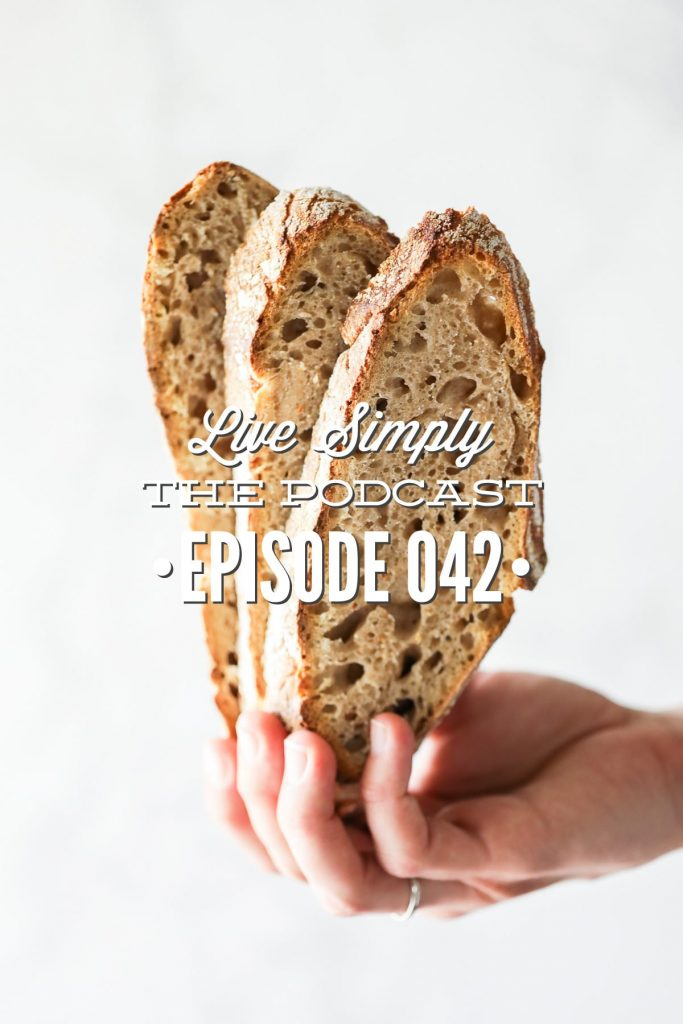 Live Simply, The Podcast episode all about gluten and sourdough