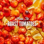 The Best Roasted Tomatoes