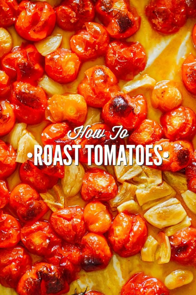 The Best Oven Roasted Tomatoes
