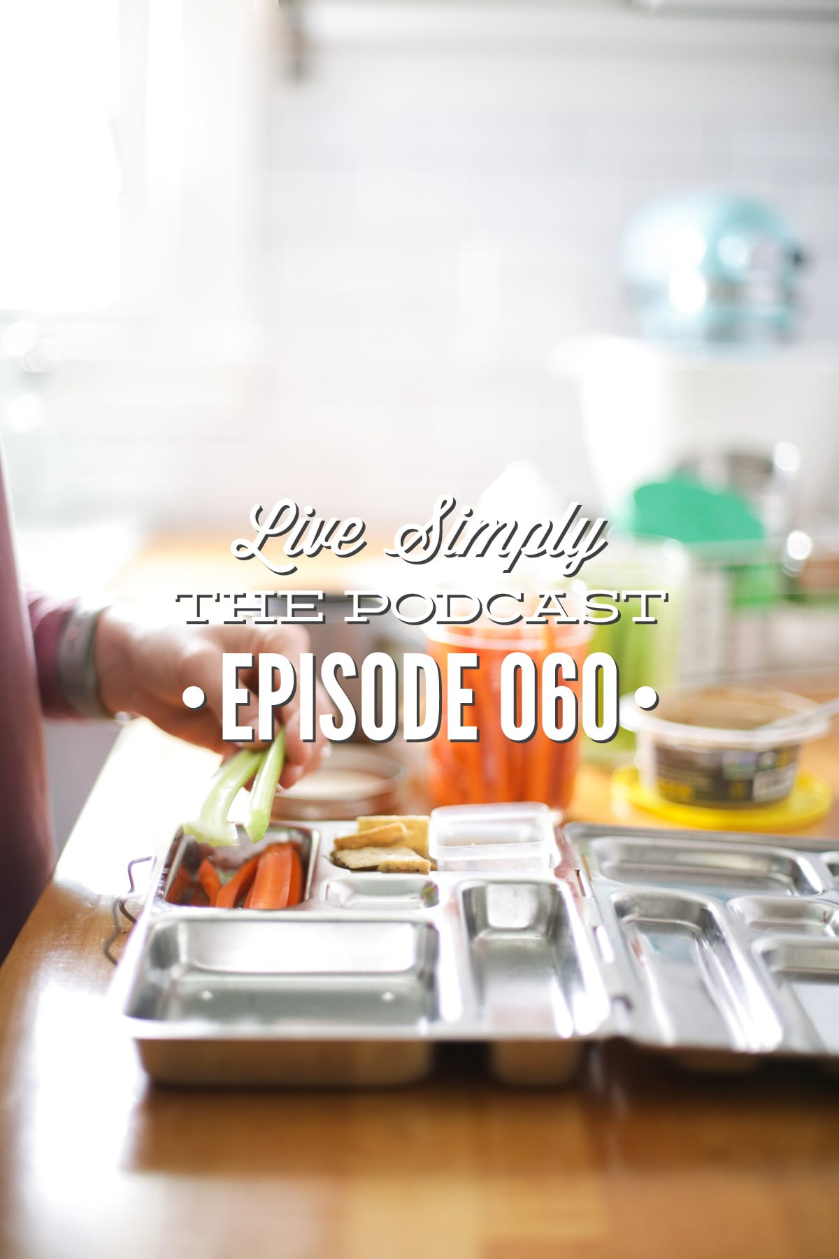 Live Simply, The Podcast: School Lunch Q&A