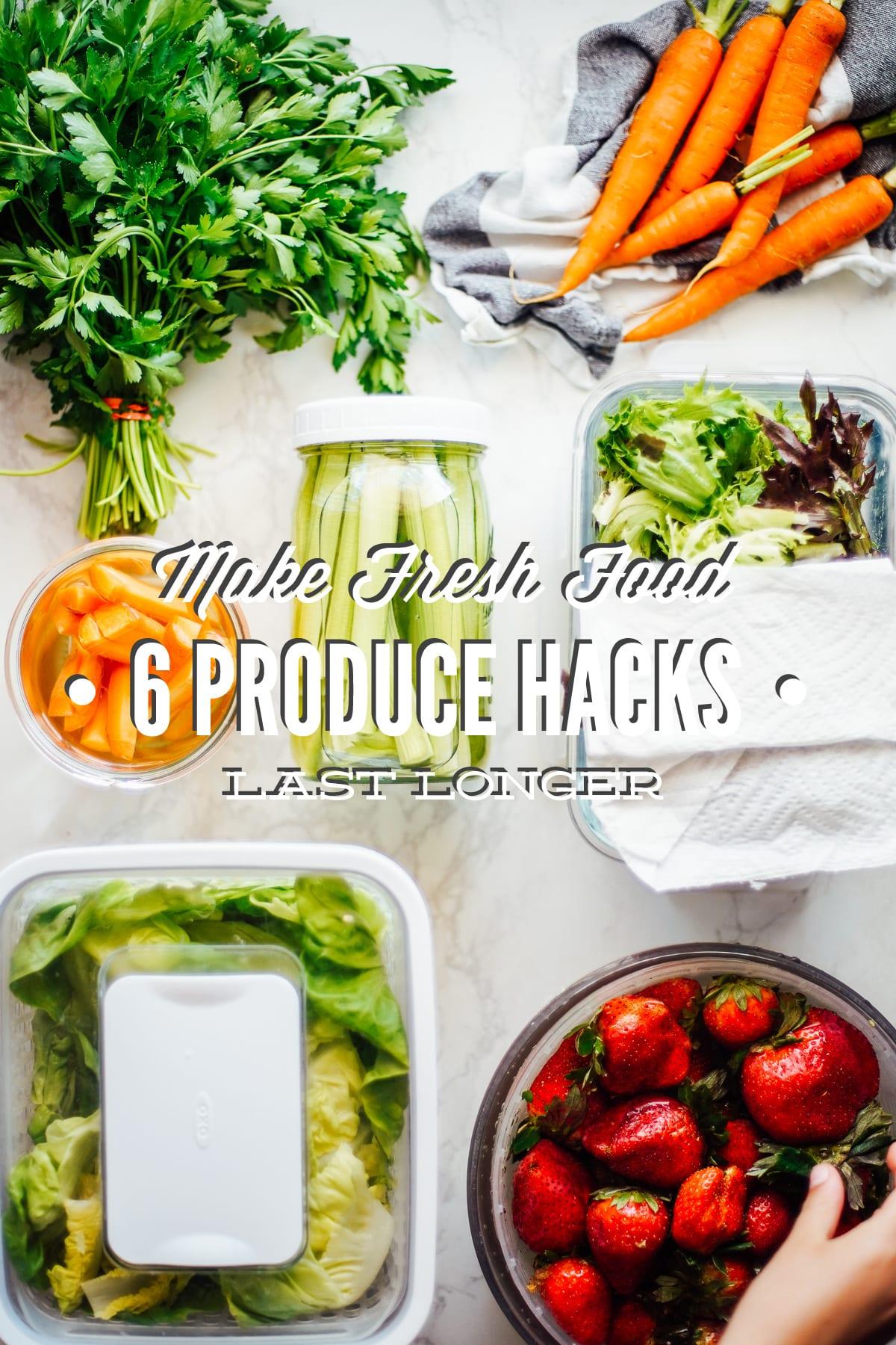 Produce Hacks Make Fresh Food Last Longer