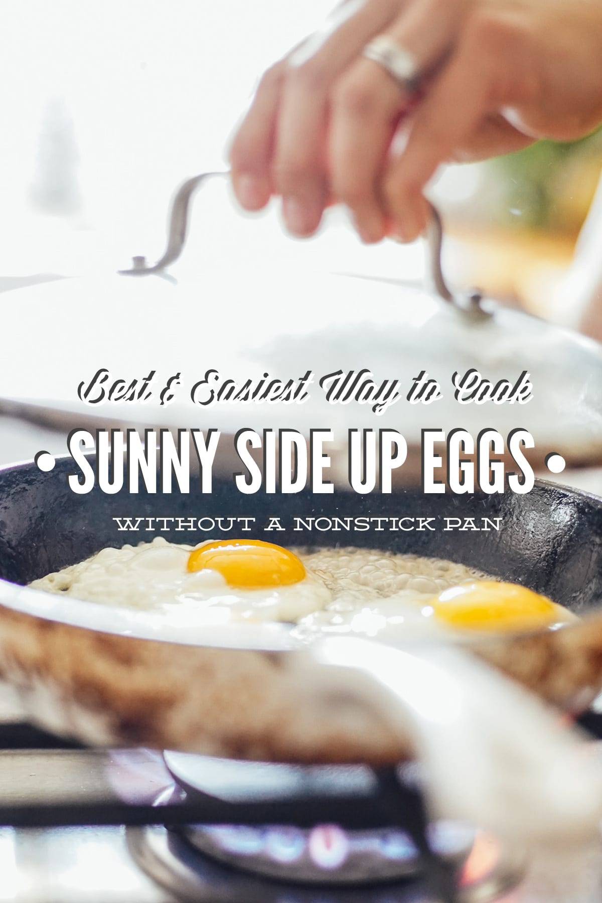 Best and Easiest Way to Cook Sunny side Up Eggs
